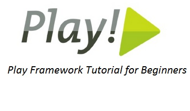Play Framework Tutorial for Beginners